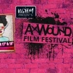 Vermont's Ax Wound Film Festival celebrates the work of women in horror during a screaming two-day event. So whether you're a female filmmaker looking to scare or a horror film fan looking for scares, Ax Wound is set to continue slicing & dicing a tasty program together to keep the screams coming in 2018 and beyond.