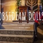 Michael Carnick has already had quite a successful career, and he's not stopping anytime soon. His new film, 'Obsidian Dolls' is taking on faith.
