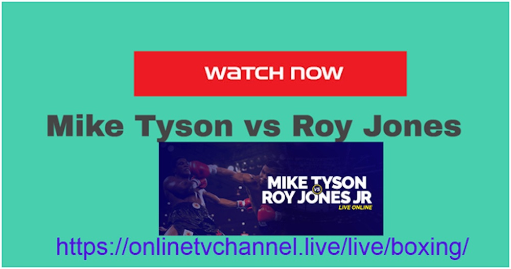 Want to catch the legendary Mike Tyson and Roy Jones Jr. fight? Here's how you can watch the live streams.