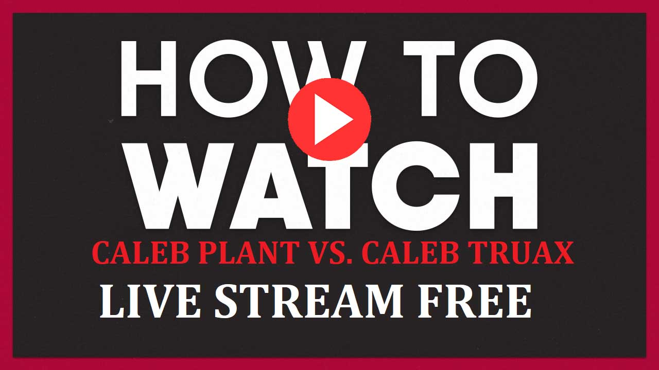 Check out Caleb Plant vs Caleb Truax tonight using one of these boxing live stream websites.