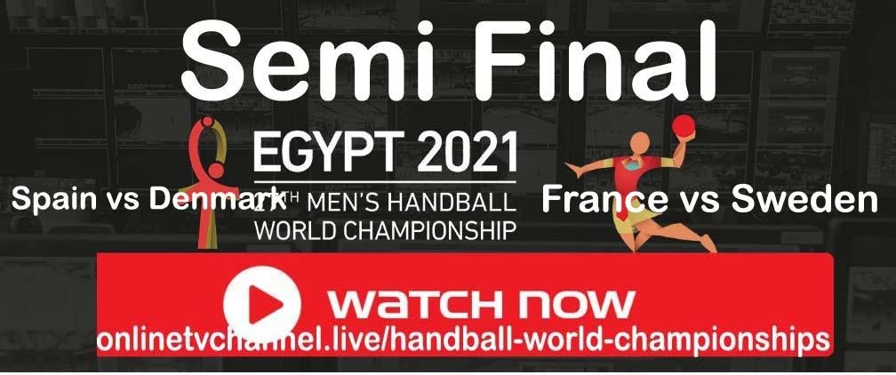 It's now time to Watch live the 2021 IHF Men's World Championship semifinal between France vs Sweden. Here's how.