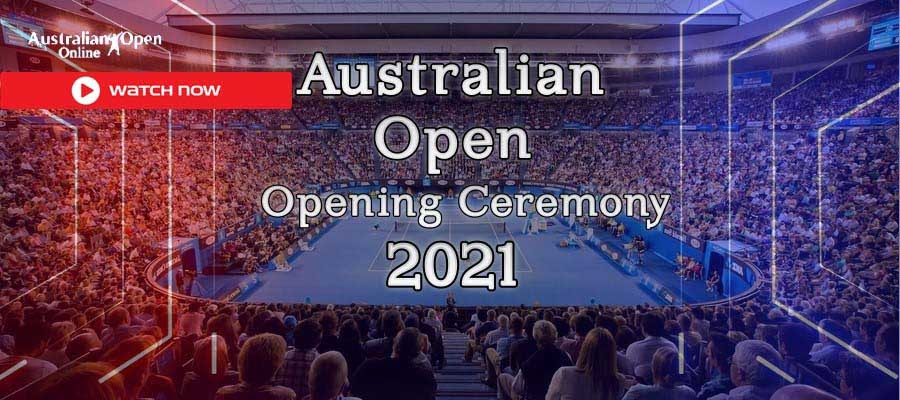 The Australian Open is happening in 2021. Here's all the places you can live stream the opening ceremony and all the matches.