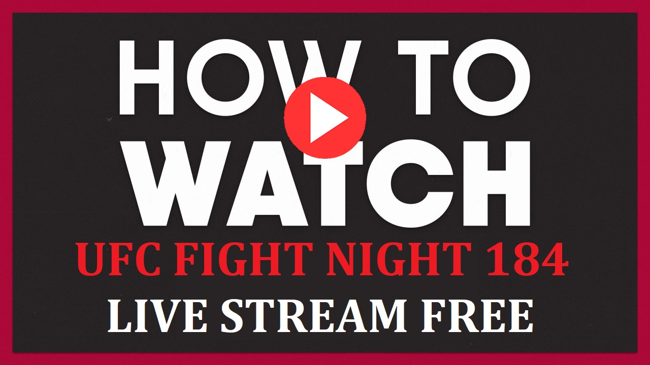 UFC Fight Night 184 is almost here. Discover how to live stream the anticipated UFC match online for free.