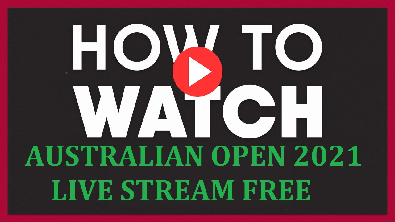 The 2021 Australian Open Live is here. Find out how to live stream the tennis event online for free.