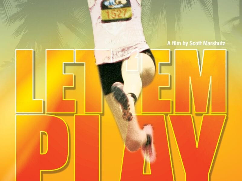 'Let 'Em Play' is the new sports documentary by director Scott Marshutz. Learn more about the doc and Marshutz here.