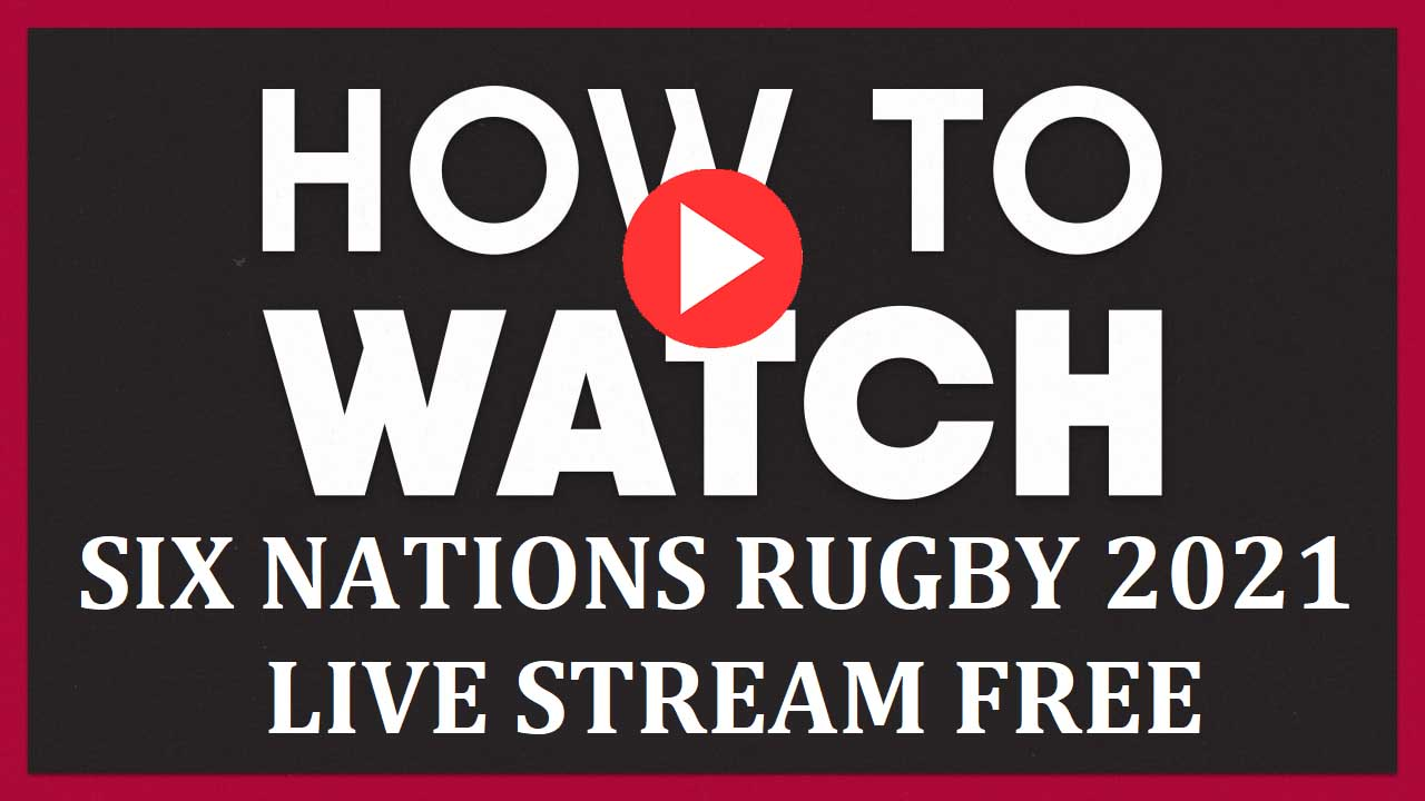 The legendary Six Nations Rugby tournament is here once again for 2021. Here's your guide to stream all the action.