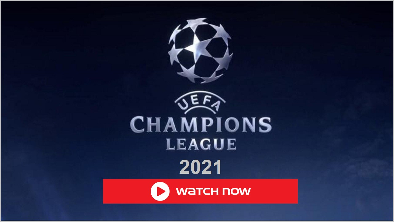 UEFA Champions 2021 is here. Learn how to live stream the sporting event for free online.